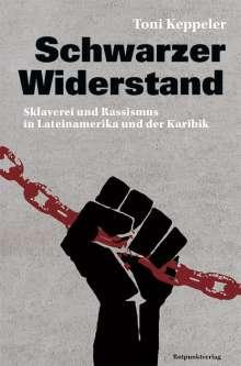 Toni Keppeler: Schwarzer Widerstand, Buch