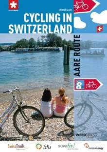 Cycling in Switzerland: Aare Route (english), Buch
