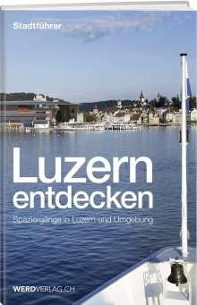 Paul Rosenkranz: Luzern entdecken, Buch