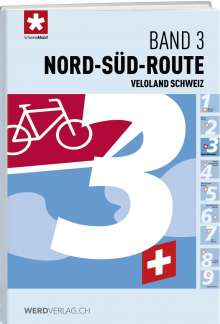 Veloland Schweiz Band 03 Nord-Süd-Route, Buch