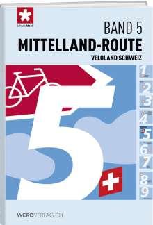 Veloland Schweiz Band 05 Mittelland-Route, Buch