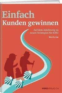 Martin Aue: Einfach Kunden gewinnen, Buch