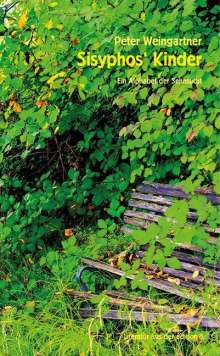 Peter Weingartner: Sisyphos' Kinder, Buch