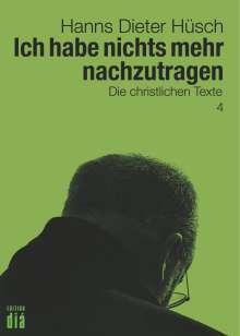 Hanns Dieter Hüsch: Ich habe nichts mehr nachzutragen, Buch