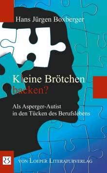 Hans Jürgen Boxberger: Kleine Brötchen backen?, Buch