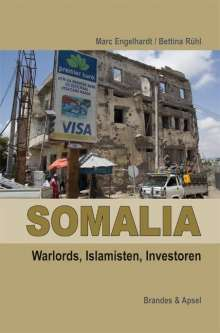 Marc Engelhardt: Somalia: Piraten, Warlords, Islamisten, Buch