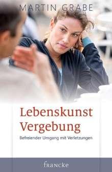 Martin Grabe: Lebenskunst Vergebung, Buch