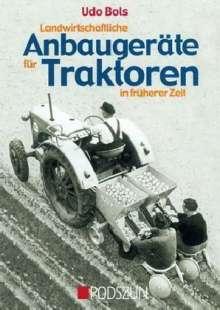 Udo Bols: Landwirtschaftliche Anbaugeräte für Traktoren in früherer Zeit, Buch