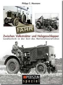 Philipp C. Mosmann: FAHR. Zwischen Volkstraktor und Holzgasschlepper, Buch