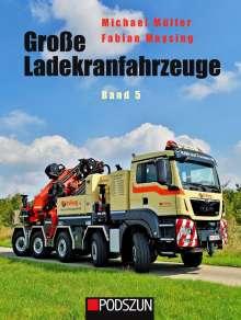 Michael Müller: Große Ladekranfahrzeuge Band 5, Buch