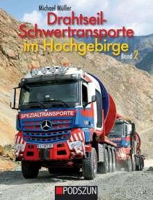 Michael Müller: Drahtseil-Schwertransporte im Hochgebirge Band 2, Buch
