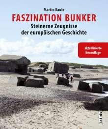 Martin Kaule: Faszination Bunker, Buch