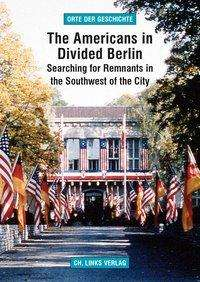Arno Helwig: The Americans in Divided Berlin, Buch