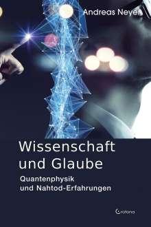 Andreas Neyer: Wissenschaft und Glaube, Buch