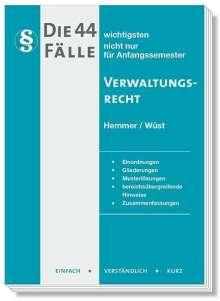 Karl-Edmund Hemmer: Die 44 wichtigsten Fälle Verwaltungsrecht, Buch