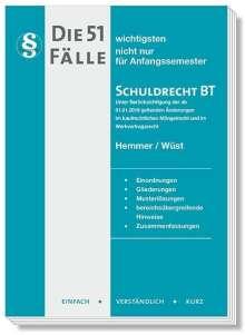 Karl Edmund Hemmer: Die 51 wichtigsten Fälle zum Schuldrecht BT, Buch