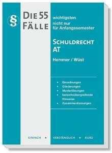 Karl-Edmund Hemmer: Die 55 wichtigsten Fälle zum Schuldrecht AT, Buch