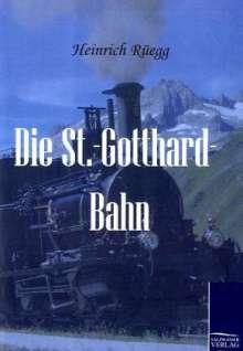 Heinrich Rüegg: Die St.-Gotthard-Bahn, Buch