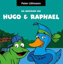 Peter Löhmann: Die Abenteuer von Hugo und Raphael, Buch