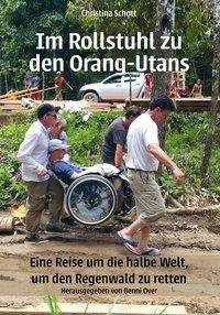 Christina Schott: Im Rollstuhl zu den Orang-Utans, Buch