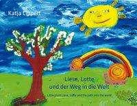 Katja Lippert: Liese, Lotte und der Weg in die Welt, Buch