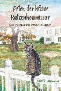 Britta Banowski: Peter, der kleine Katzenkommissar, Buch