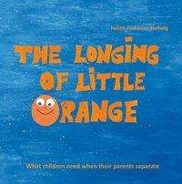 Judith Zacharias-Hellwig: The longing of little Orange, Buch