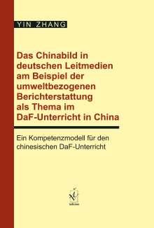 Yin Zhang: Das Chinabild in deutschen Leitmedien am Beispiel der umweltbezogenen Berichterstattung als Thema im DaF-Unterricht in China, Buch