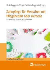 Zahnpflege für Menschen mit Pflegebedarf oder Demenz, Buch