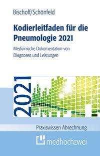 Helge Bischoff: Kodierleitfaden für die Pneumologie 2021, Buch