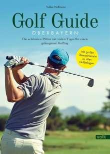 Volker Hoffmann: Golf Guide Oberbayern, Buch