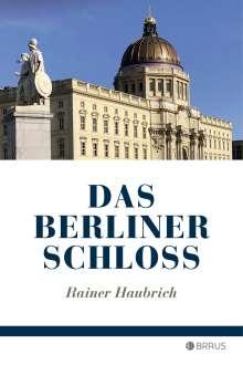 Rainer Haubrich: Das Berliner Schloss, Buch
