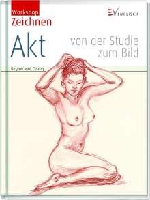 Regine von Chossy: Workshop Zeichnen - Akt, Buch
