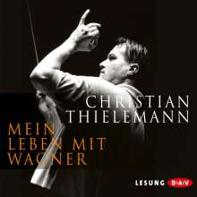 Christian Thielemann: Mein Leben mit Wagner, 5 CDs