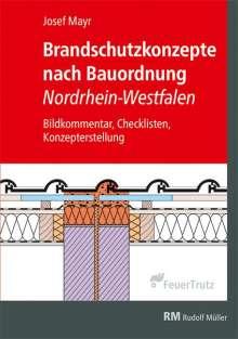Josef Mayr: Brandschutzkonzepte nach Bauordnung Nordrhein-Westfalen, Buch