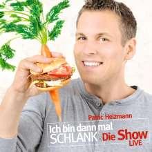 Patric Heizmann: Ich bin dann mal schlank. Die Show., CD