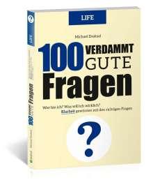 Michael Draksal: 100 Verdammt gute Fragen - LIFE, Buch