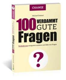 Michael Draksal: 100 Verdammt gute Fragen - CHANGE, Buch
