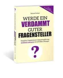 Michael Draksal: Werde ein verdammt guter Fragensteller, Buch