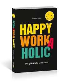 Michael Draksal: Happy Workaholic, Buch