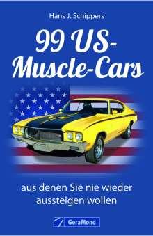 Hans J. Schippers: 99 US-Muscle-Cars, aus denen Sie nie wieder aussteigen wollen, Buch