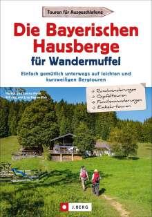 Markus Und Janina Meier: Die Bayerischen Hausberge für Wandermuffel, Buch