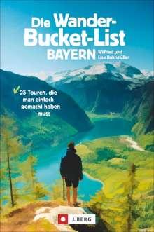 Wilfried Bahnmüller: Die Wander-Bucket-List Bayern, Buch