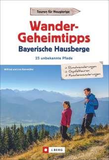 Wilfried Bahnmüller: Wandergeheimtipps Bayerische Hausberge, Buch
