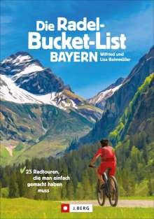 Wilfried Bahnmüller: Die Radel-Bucket-List Bayern, Buch