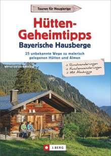 Wilfried Bahnmüller: Hütten-Geheimtipps Bayerische Hausberge, Buch