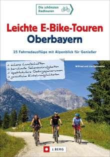 Wilfried Bahnmüller: Leichte E-Bike-Touren Oberbayern, Buch