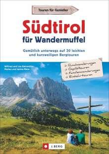 Wilfried Bahnmüller: Südtirol für Wandermuffel, Buch