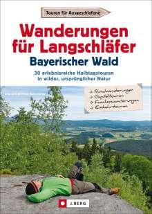Wilfried Bahnmüller: Wanderungen für Langschläfer Bayerischer Wald, Buch