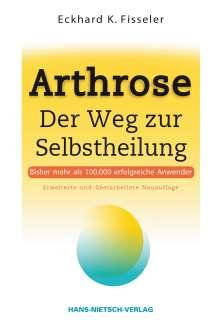 Eckhard K. Fisseler: Arthrose - Der Weg zur Selbstheilung, Buch